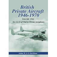 British Private Aircraft 1946-70: Volume 2: An A to Z of Club and Private Aeroplanes (BOK)