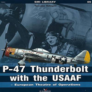 P-47 Thunderbolt with the USAAF  -  European Theatre of Operations (BOK)