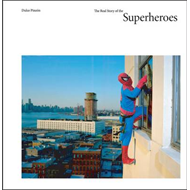 The Real Story of Superheroes (BOK)