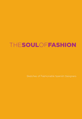 The Soul of Fashion: Sketches of Fashionable Fashion Designers (BOK)