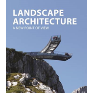 Landscape Architecture: A New Point of View (BOK)