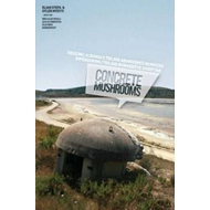 Concrete Mushrooms: Reusing Albania's 750,000 Abandonned Bunkers (BOK)