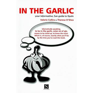 In the Garlic: Your Informative, Fun Guide to Spain (BOK)