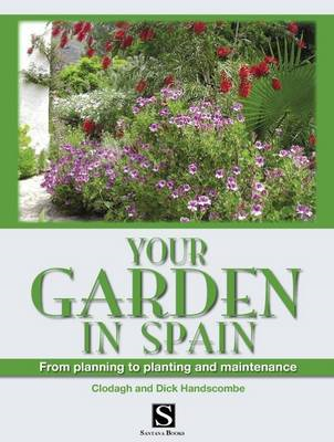 Your Garden in Spain: From Planning to Planting and Maintenance (BOK)
