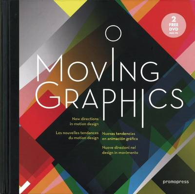 Moving Graphics: New Directions in Motion Design (BOK)