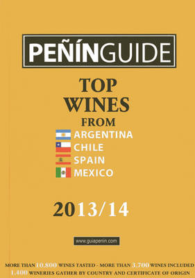 Penin Guide: Top Wines from Argentina, Chile, Spain and Mexico: 2013-14 (BOK)