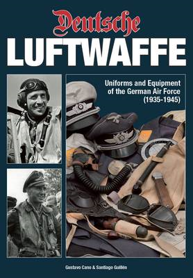 Deutsche Luftwaffe: Uniforms and Equipment of the German Air Force 1935-1945 (BOK)