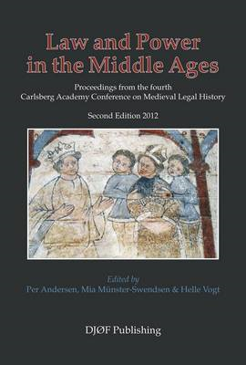 Law and Power in the Middle Ages: Proceedings from the Fourth Carlsberg Academy Conference on Mediev (BOK)