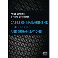 Cases on Management, Leadership & Organisations (BOK)