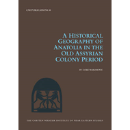Historical Geography of Anatolia in the Old Assyrian Colony (BOK)