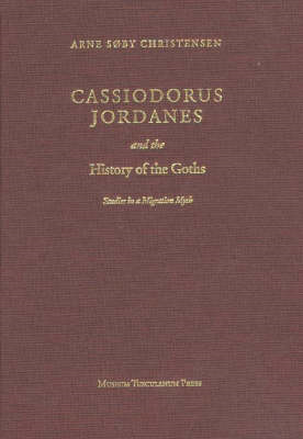 Cassiodorus Jordanes and the History of the Goths (BOK)