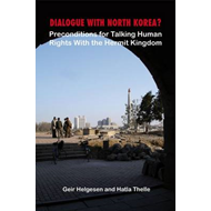 Dialogue with North Korea?: Precondition for Talking Human Rights with the Hermit Kingdom (BOK)