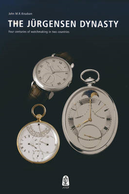 The Jurgensen Dynasty: Four Centuries of Watchmaking in Two Countries (BOK)