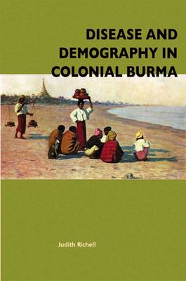 Disease and Demography in Colonial Burma (BOK)