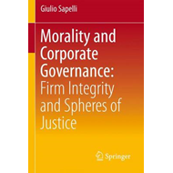 Morality and Corporate Governance: Firm Integrity and Spheres of Justice (BOK)