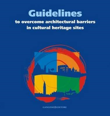 Guidelines to Overcome Architectural Barriers in Cultural Heritage Sites (BOK)