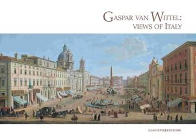 Gaspar Van Whittle: Views of Italy: Cesare Lamronti Gallery Exhibition (BOK)