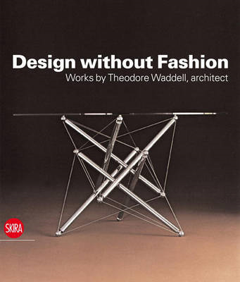 Design without Fashion: Works by Theodore Waddell, Architect (BOK)