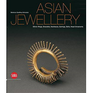 Asian Jewellery: Ethnic Rings, Bracelets, Necklaces, Earrings, Belts, Head Ornaments from the Ghysel (BOK)