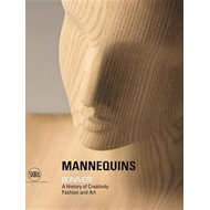 Mannequins: Bonaveri: A History of Creativity Fashion and Art (BOK)