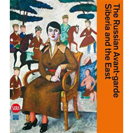 Russian Avant-Garde, Siberia and the East (BOK)