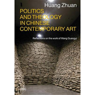 Politics and Theology in Chinese Contemporary Art (BOK)