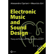 Electronic Music and Sound Design - Theory and Practice with Max and Msp - Volume 1 (Second Edition) (BOK)