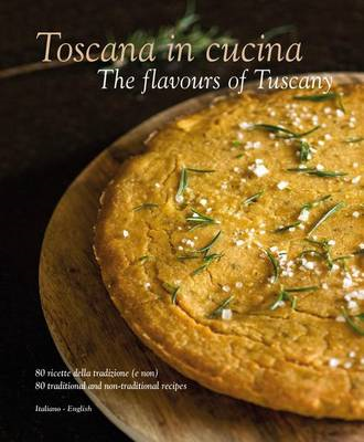 Toscana in Cucina: The Flavours of Tuscany (BOK)