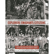 Explorers Emigrants Citizens: A Visual History of the Italian American Experience (BOK)