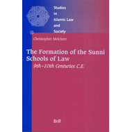 The Formation of the Sunni Schools of Law, 9th-10th Centuries C.E. (BOK)