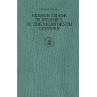 French Trade in Istanbul in the Eighteenth Century (BOK)