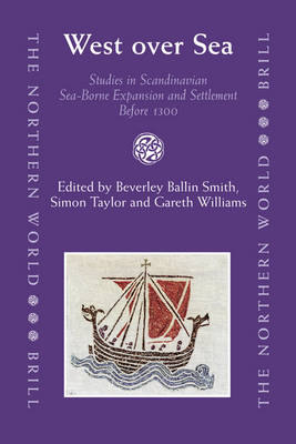 West Over Sea: Studies in Scandinavian Sea-borne Expansion and Settlement Before 1300 (BOK)