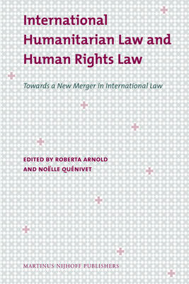 International Humanitarian Law and Human Rights Law: Towards a New Merger in International Law (BOK)