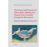 The Nature and Function of Water, Baths, Bathing, and Hygiene from Antiquity Through the Renaissance (BOK)