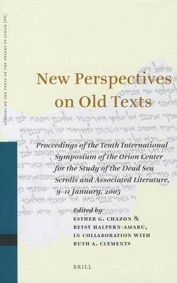 New Perspectives on Old Texts: Proceedings of the Tenth International Symposium of the Orion Center (BOK)