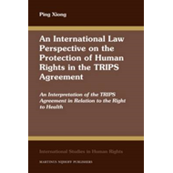 An International Law Perspective on the Protection of Human Rights in the TRIPS Agreement: An Interp (BOK)
