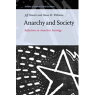 Anarchy & Society: Reflections on Anarchist Sociology (BOK)
