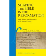Shaping the Bible in the Reformation (BOK)