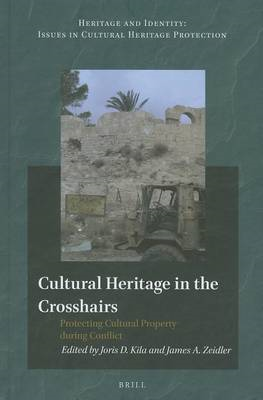 Cultural Heritage in the Crosshairs: Protecting Cultural Property During Conflict (BOK)