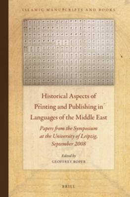 Historical Aspects of Printing and Publishing in Languages of the Middle East: Papers from the Sympo (BOK)