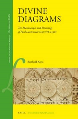 Divine Diagrams: The Manuscripts and Drawings of Paul Lautensack (1477/78-1558) (BOK)