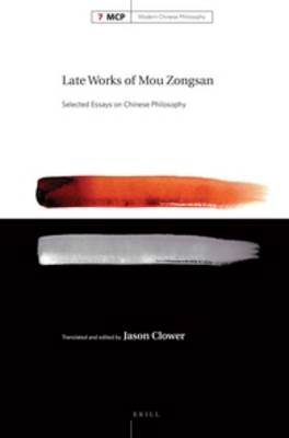 Late Works of Mou Zongsan: Selected Essays on Chinese Philosophy (BOK)