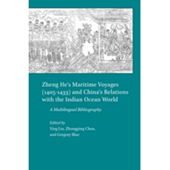 Zheng He's Maritime Voyages (1405-1433) and China's Relation (BOK)