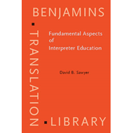 Fundamental Aspects of Interpreter Education: Curriculum and Assessment (BOK)