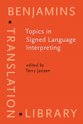 Topics in Signed Language Interpreting: Theory and Practice (BOK)
