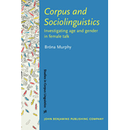 Corpus and Sociolinguistics: Investigating Age and Gender in Female Talk (BOK)