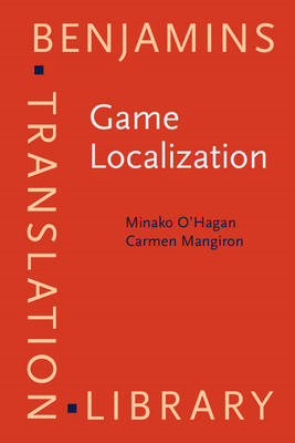 Game Localization: Translating for the Global Digital Entertainment Industry (BOK)