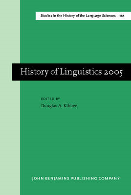 History of Linguistics 2005: 2005: Selected Papers from the Tenth International Conference on the Hi (BOK)