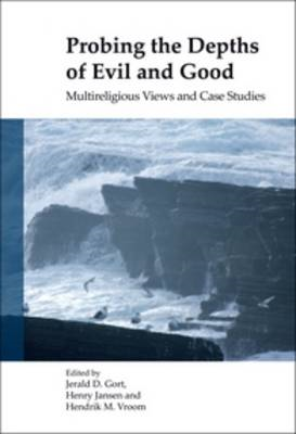 Probing the Depths of Evil and Good: Multireligious Views and Case Studies (BOK)