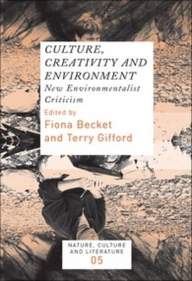Culture, Creativity and Environment: New Environmentalist Criticism. (BOK)